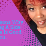6 Reasons Why Having A Side Hustle Is Good For You